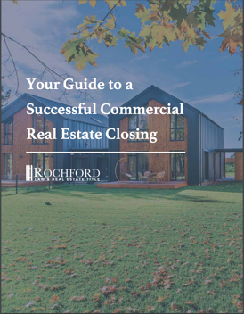 Your Guide to a Successful Commercial Closing