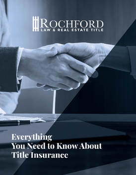 everything-you-need-to-know-about-title-insurance_rochford-law-and-real-estate-title_nashville-tn-1